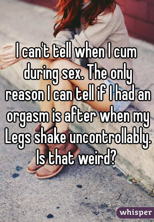 After why shake intercourse legs do Why Do