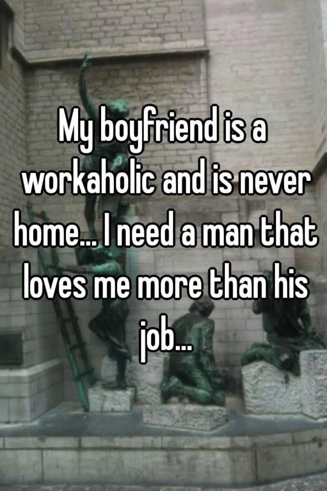 Workaholic boyfriend