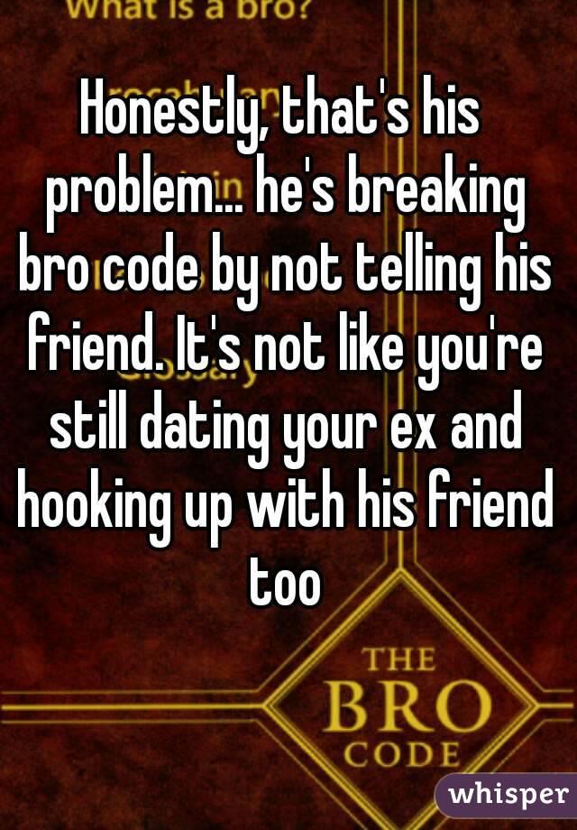 Bro code dating your friend s ex