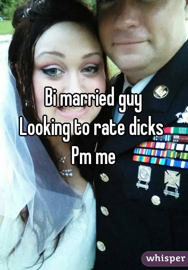 Bi married guy Looking to rate dicks  Pm me