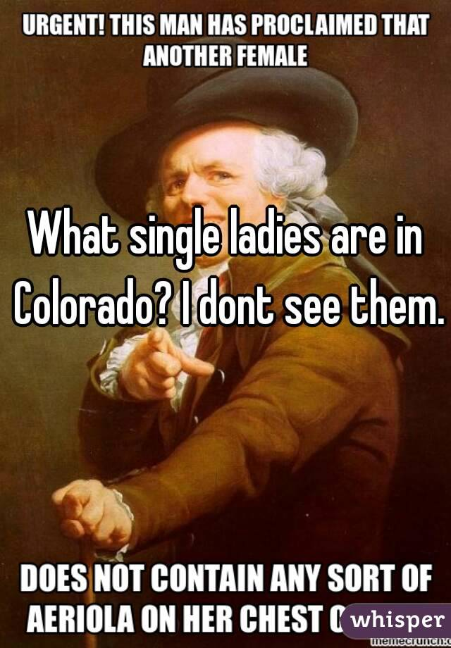 What single ladies are in Colorado? I dont see them.