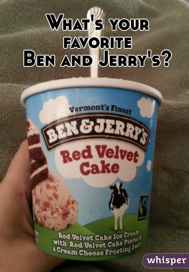 What's your favorite  Ben and Jerry's?