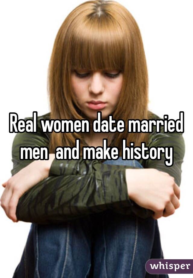 Real women date married men  and make history