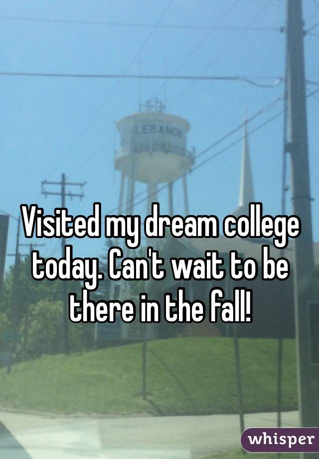 Visited my dream college today. Can't wait to be there in the fall!