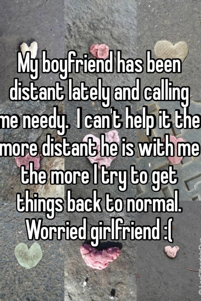 My boyfriend seems distant lately