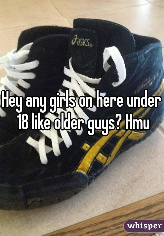 Hey any girls on here under 18 like older guys? Hmu