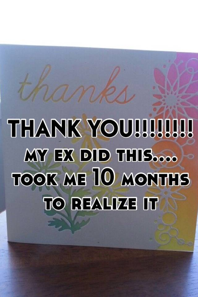THANK YOU!!!!!!!! my ex did this     took me 10 months to