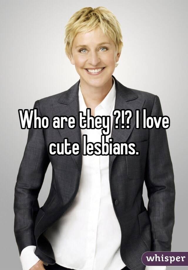 I Love Cute Lesbians