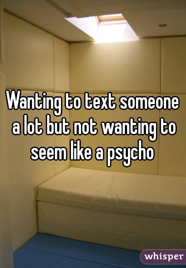Wanting to text someone