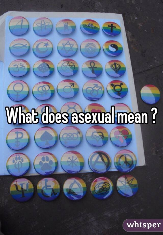 What does asexual mean