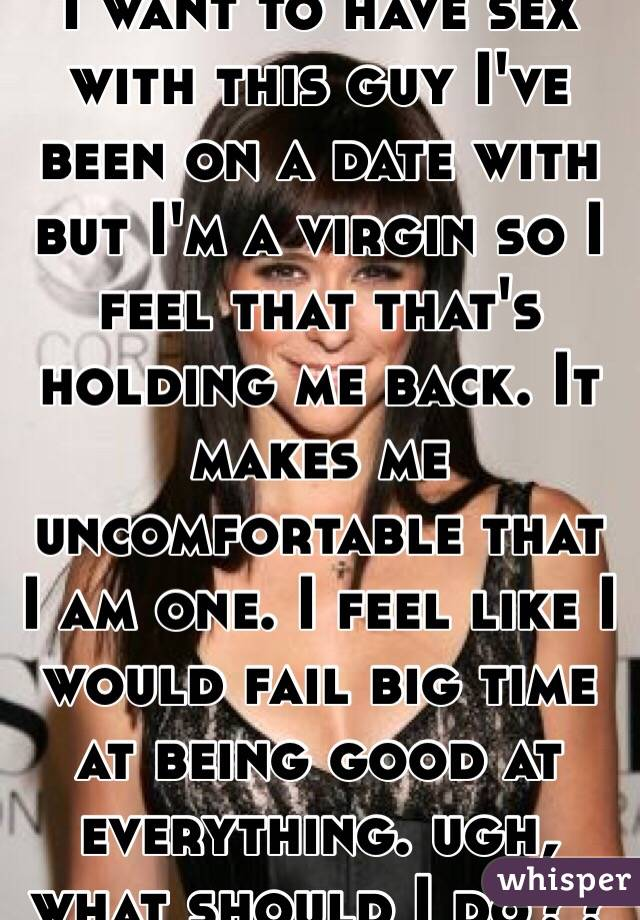 Dating makes me uncomfortable