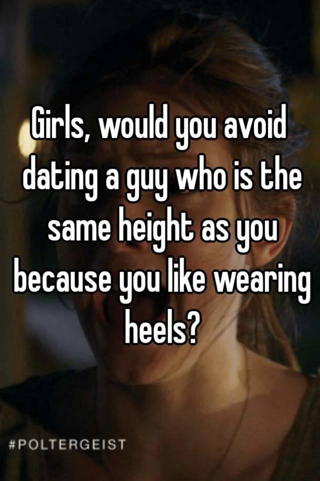 Dating guys the same height as you