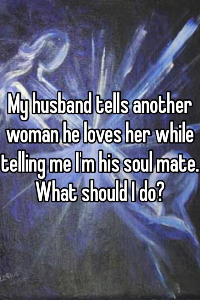 My Husband Loves Me And Another Woman