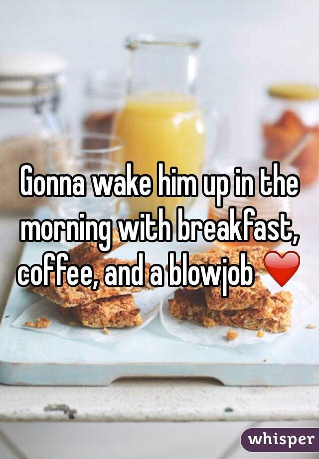 A morning blowjob for breakfast