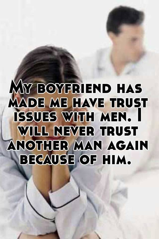 Men with trust issues dating