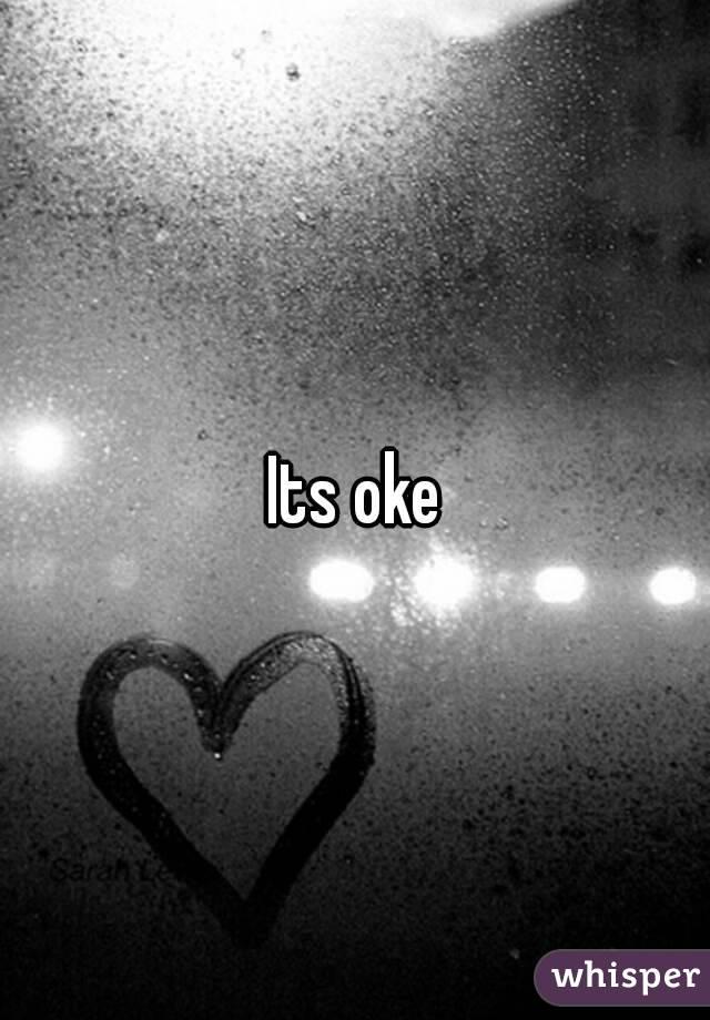 Its oke