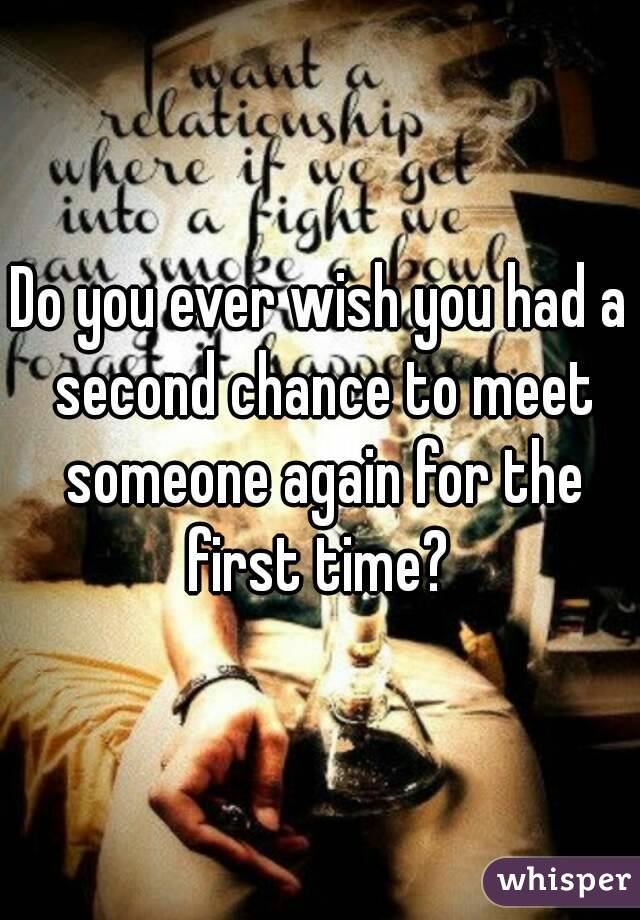 For The To Meet First Where Time Someone