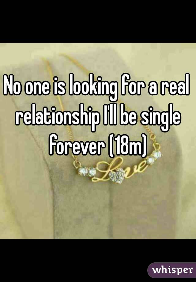 Looking for a real relationship