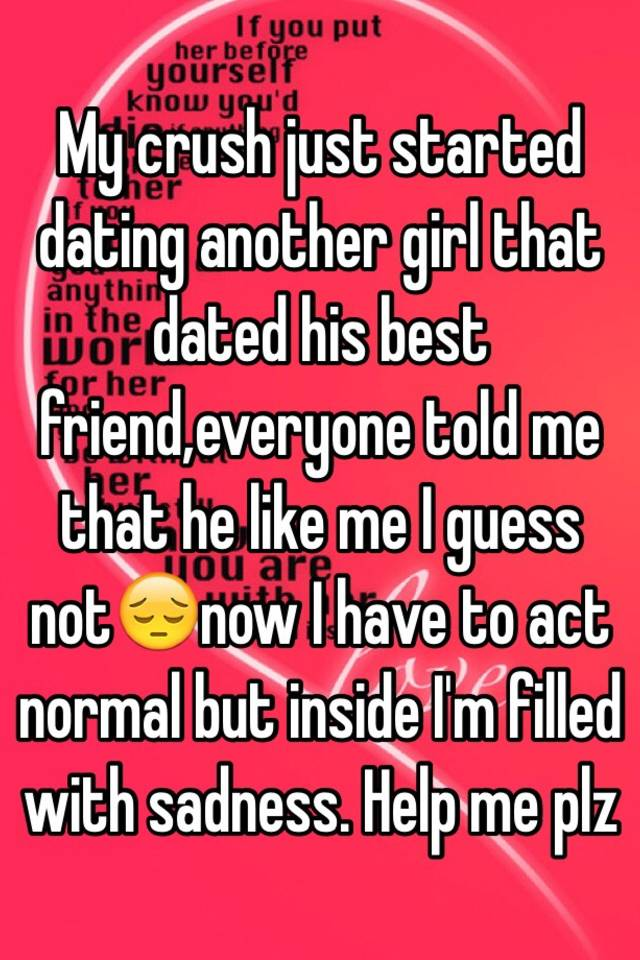 My friend started dating my crush