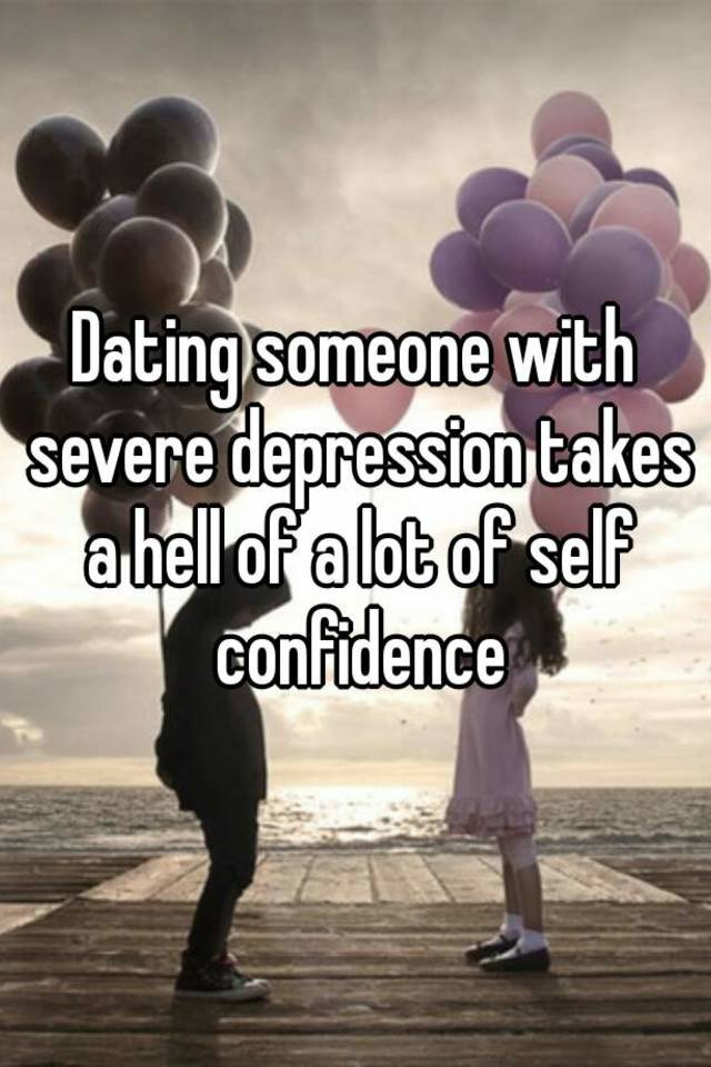 Dating Someone with Depression Is It Ever Worth It
