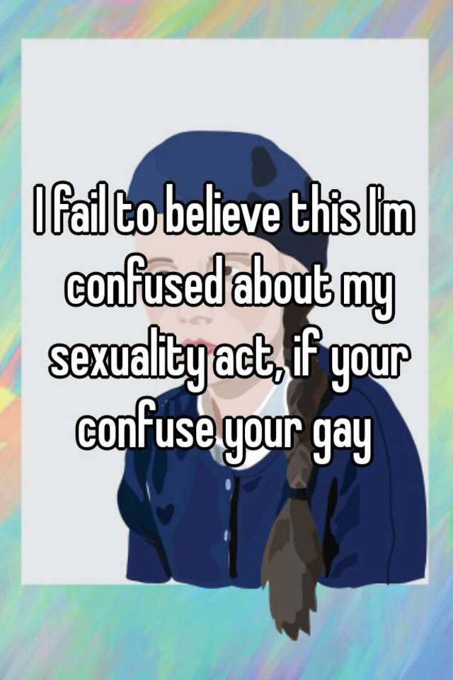 Confused with sexuality