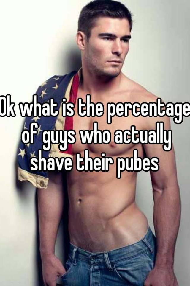 shaved Guys pubes or