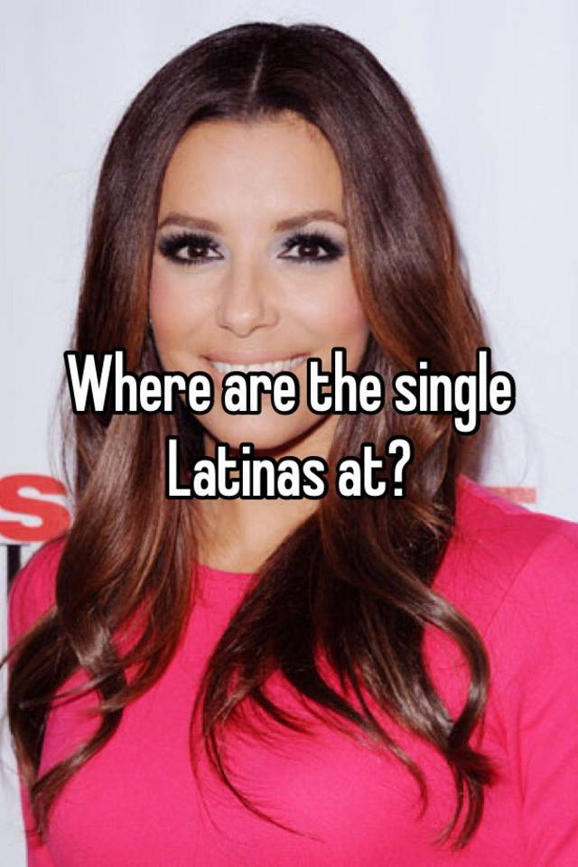 Single latinas