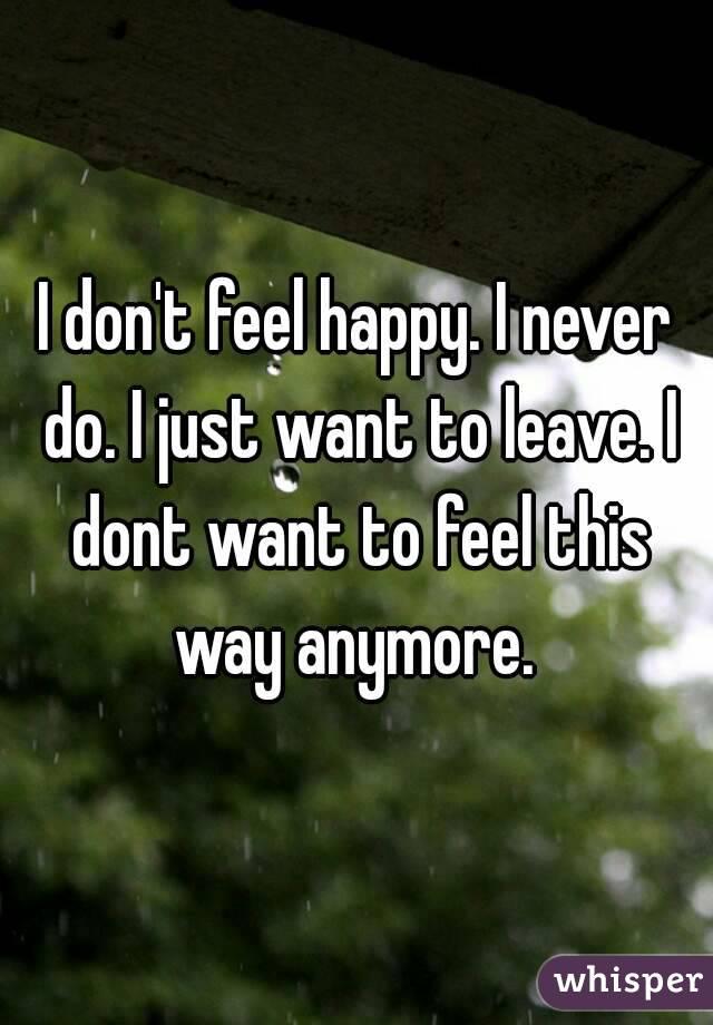 I don t feel happy