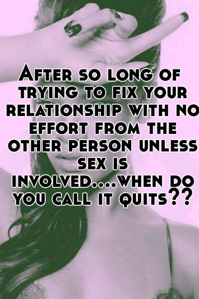 When Do You Call It Quits In A Relationship