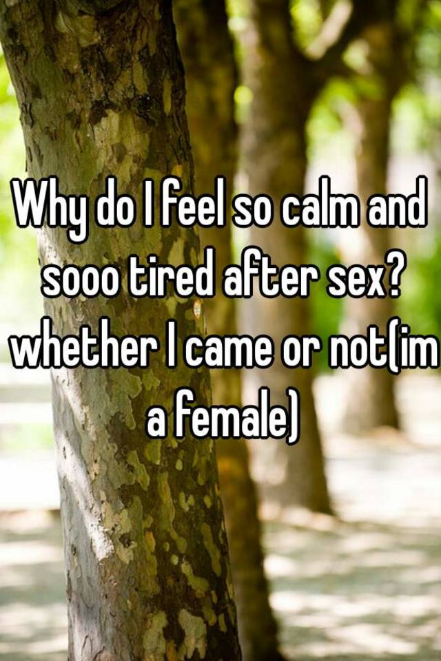 Not tired after sex