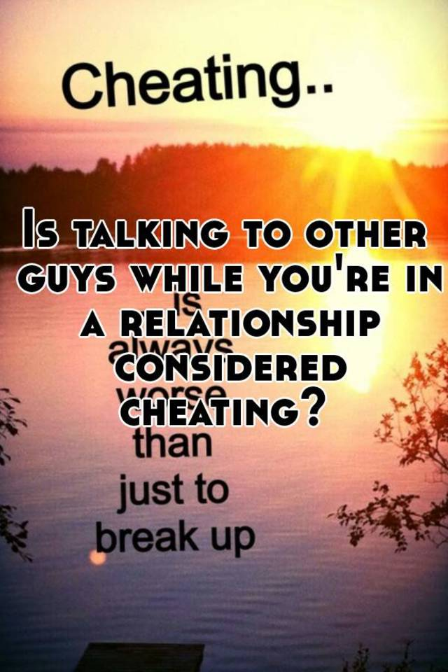 What Is Considered Cheating In A Relationship
