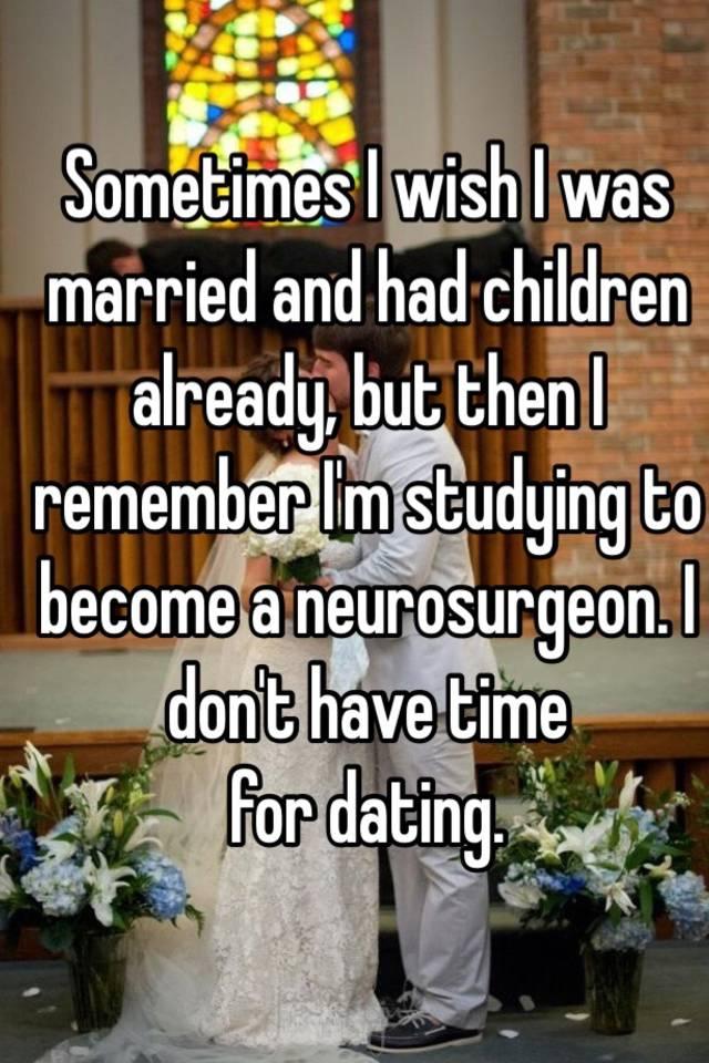 Dating a neurosurgeon