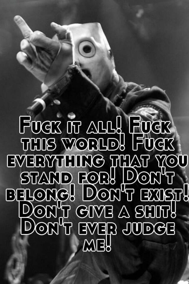 fuck this world