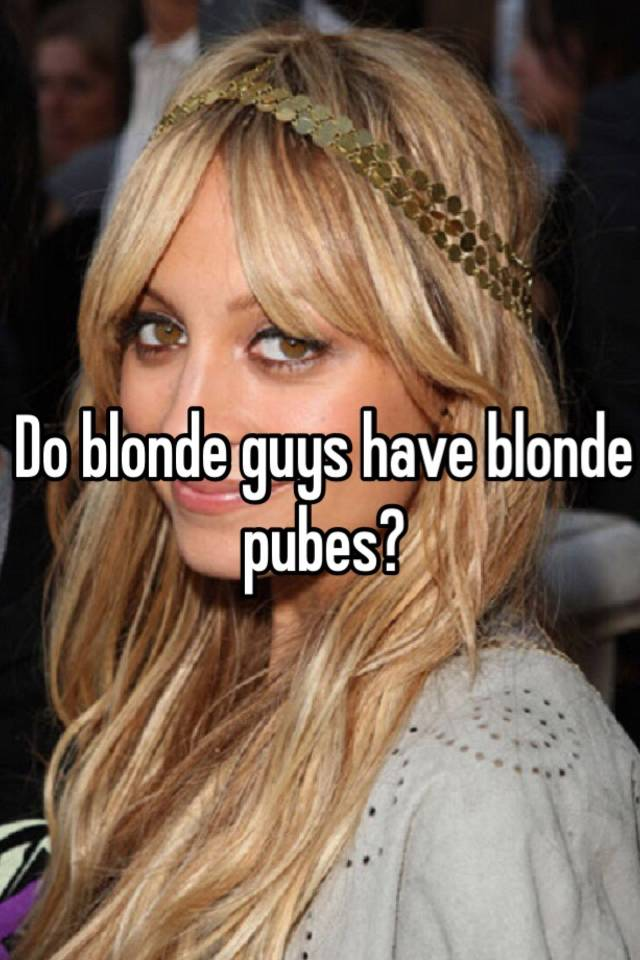 Do blonde guys have blonde s?