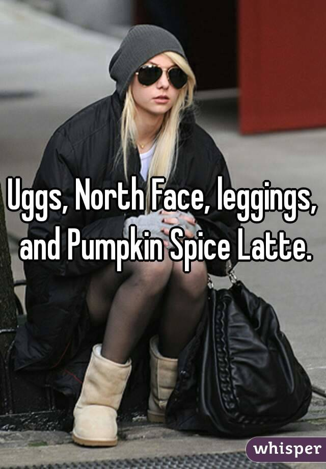 Uggs, North Face, leggings, and Pumpkin Spice Latte.