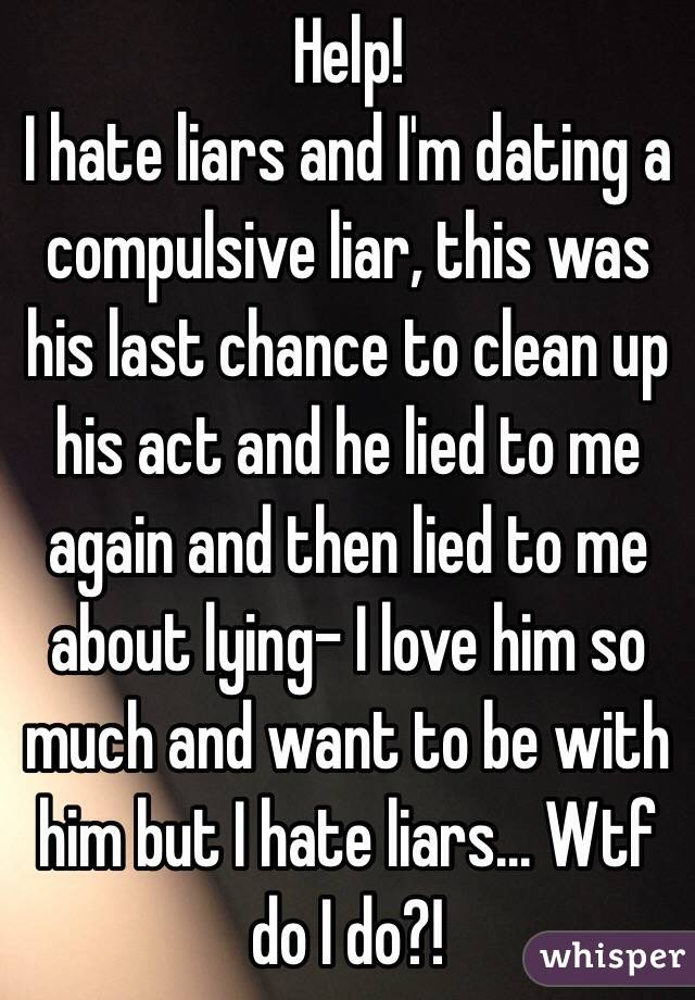 How to tell if youre dating a pathological liar
