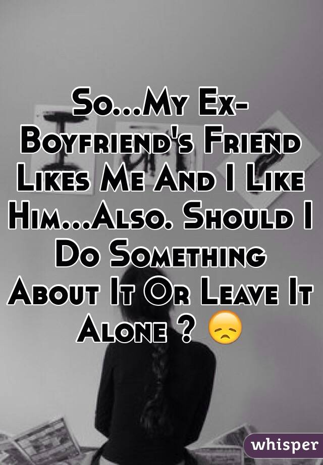 boyfriend is friends with his ex