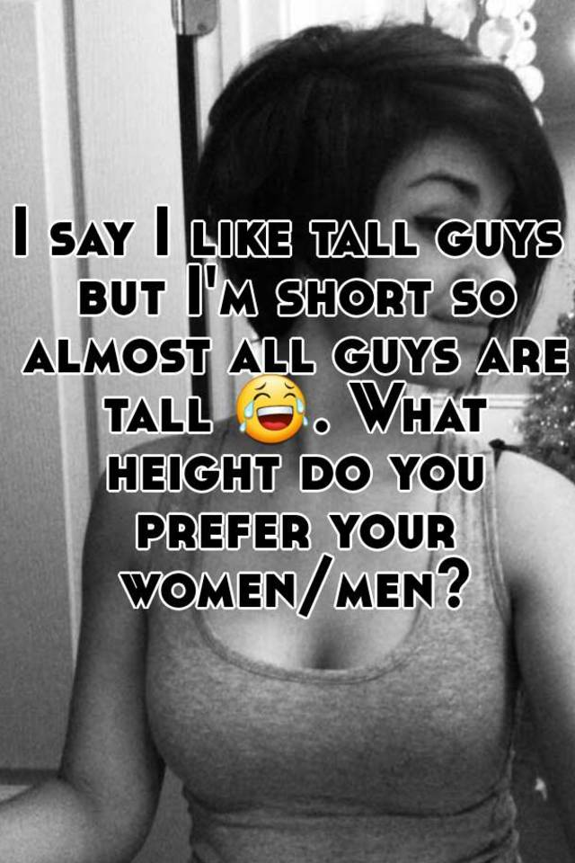 why women love tall men