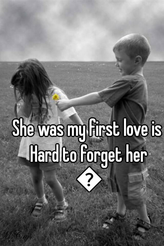 Will she forget her first love