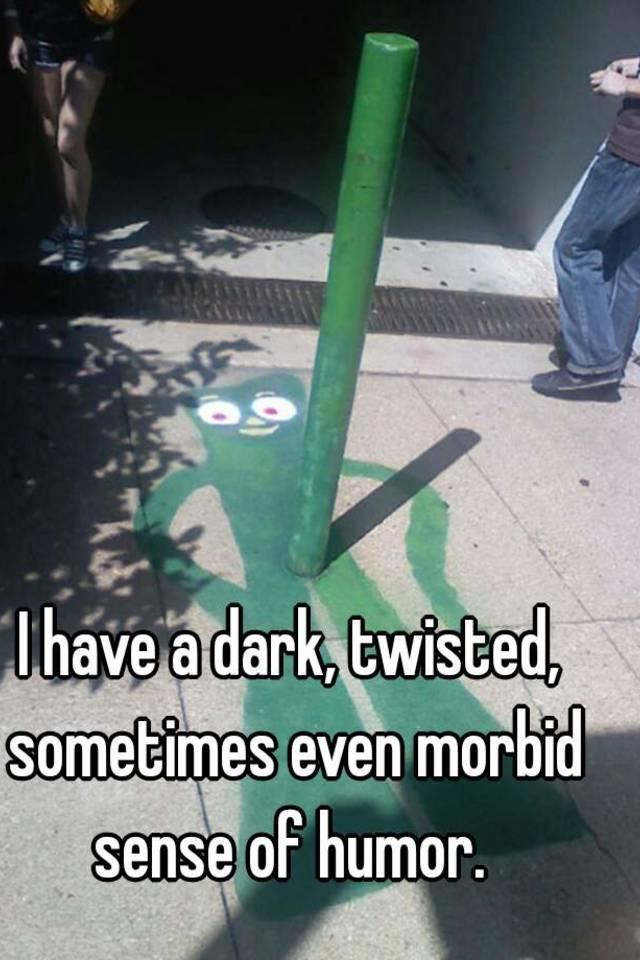Morbid sense of humor