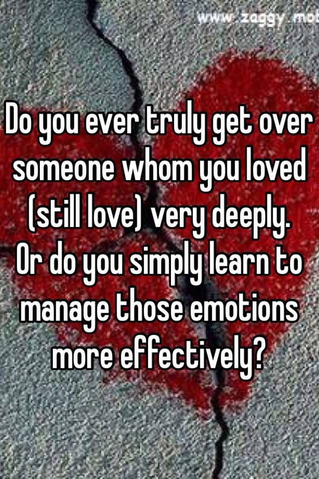 How Do You Get Over Someone You Still Love