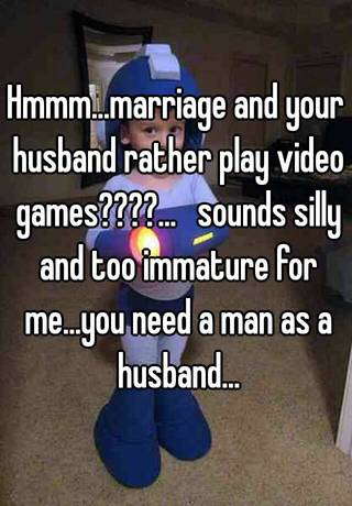 Men who play video games immature