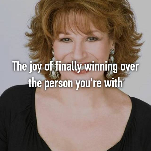 The joy of finally winning over the person you're with
