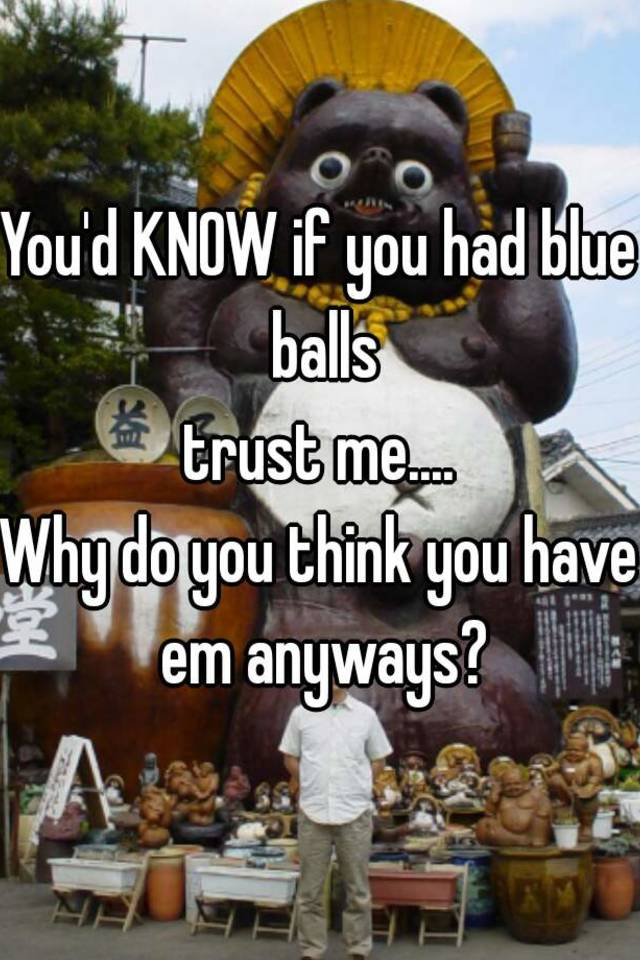 what do you do for blue balls