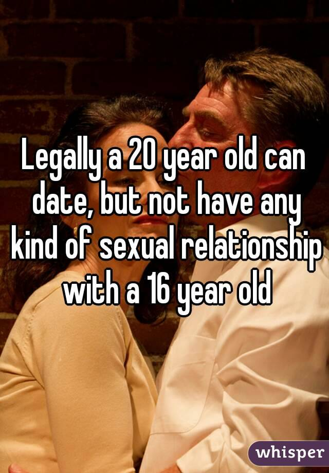 16 Year Old Dating A 20 Year Old Is That Legal
