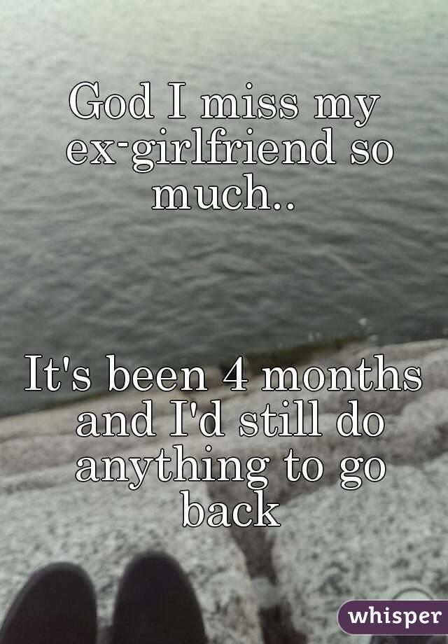 I Miss My Ex Girlfriend So Much