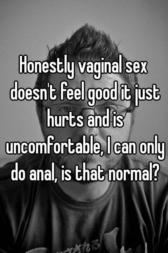 Why sex doesn t feel good