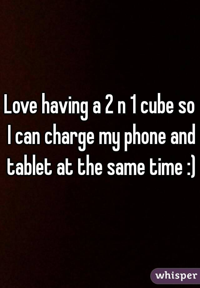 Love having a 2 n 1 cube so I can charge my phone and tablet at the same time :)