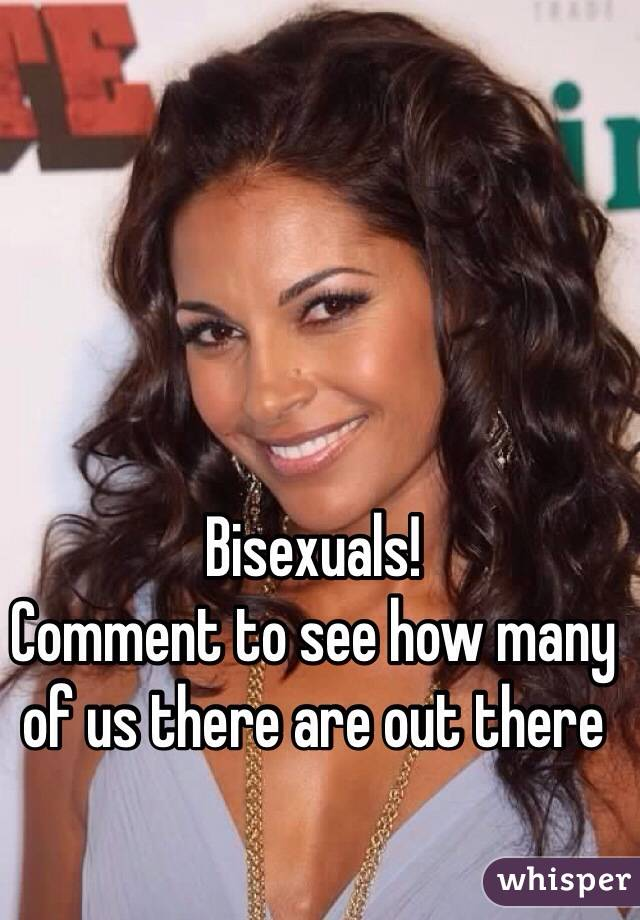 Bisexuals! Comment to see how many of us there are out there