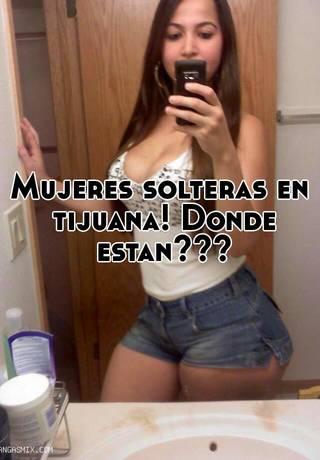 mujeres solteras en Tijuana